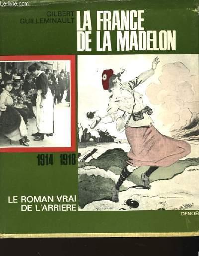 La France de la Madelon 1914 - 1918
