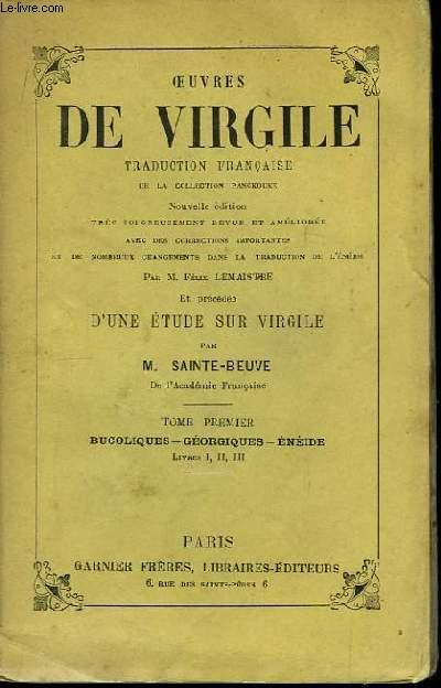 Oeuvres de Virgile. TOME Ier : Bucoliques, Géorgiques, Enéide (Livres I, II et III)