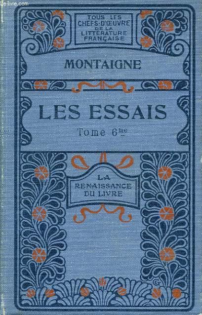 Les Essais. TOME VI