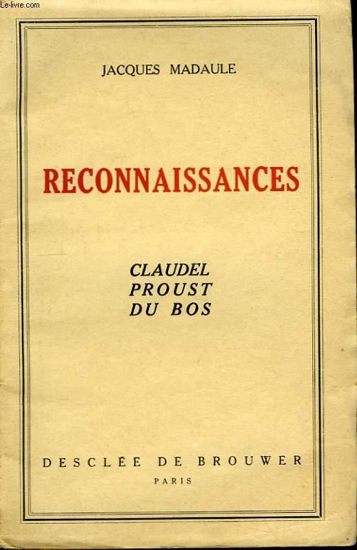 Reconnaissances. Claudel - Proust - Du Bos.