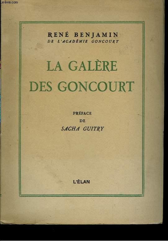 La Galère des Goncourt.