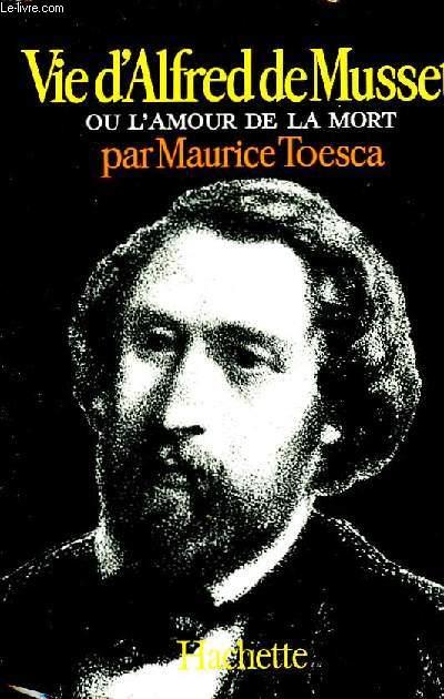 Alfred de Musset ou l'Amour de la Mort.