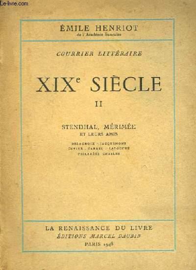 Courrier Littéraire. XIXème Siècle. TOME II : Stendhal, Mérimée et leurs amis