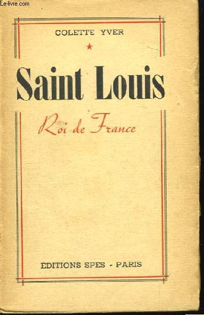 Saint Louis, Roi de France.