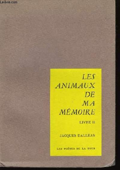 Les animaux de ma mémoire. Livre II