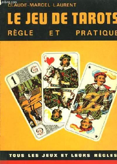 Le jeu de tarots. Règle et pratique.