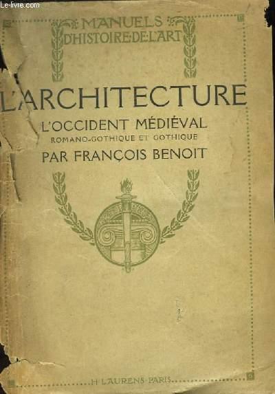 L'Architecture, l'Occident Médiéval Romano-Gothique et Gothique.