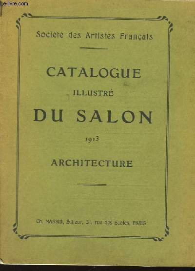 Catalogue illustré du Salon 1913. Architecture.
