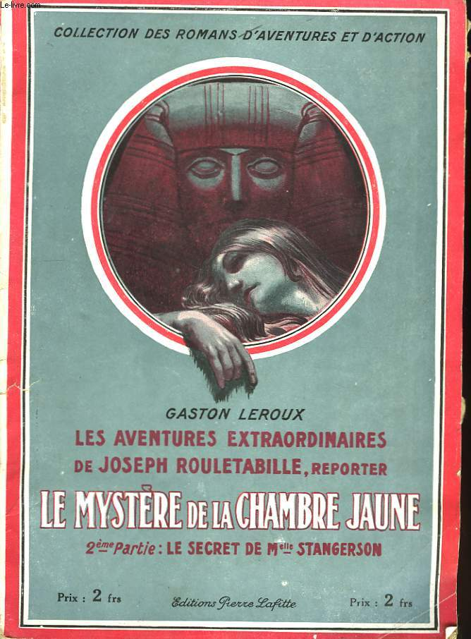 Le mystère de la Chambre Jaune. IIème partie : Le secret de Mlle Stangerson.
