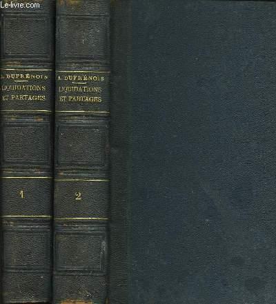 Traité Pratique et Formulaire des Liquidations et Partages. TOMES 1 et 2.