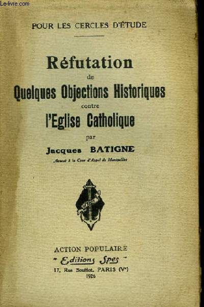 Réfutation de quelques objections historiques contre l'Eglise Catholique.