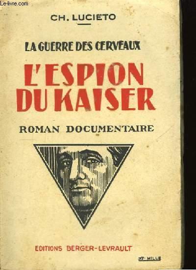 L'espion du Kaiser. La guerre des cerveaux.