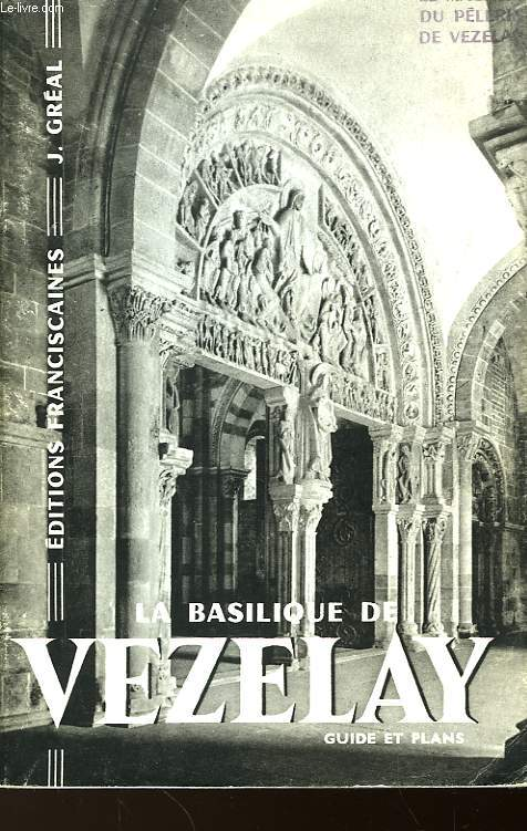 La basilique de Vezelais. Guide et plans.