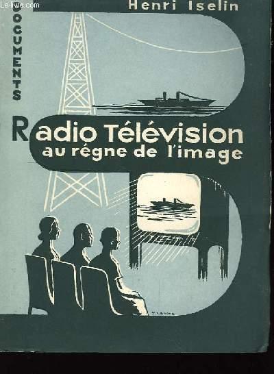 Radio Télévision au règne de l'image.