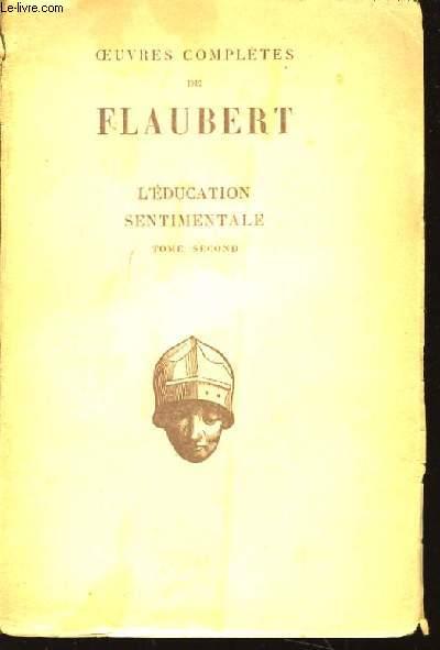 Oeuvres complètes de Flaubert. L'Education Sentimentale, TOME 2nd.