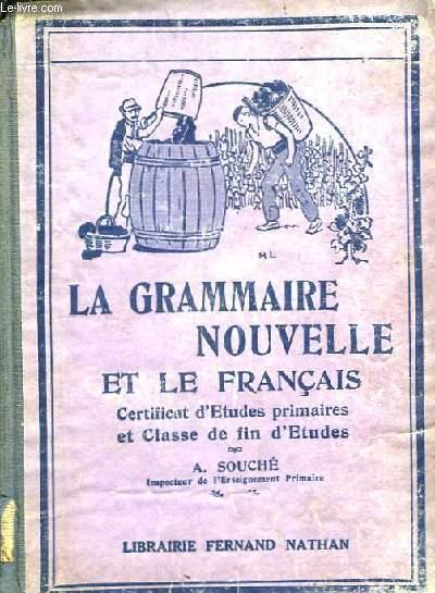 La grammaire nouvelle et le Français.