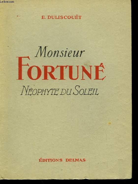 Monsieur Fortuné, néophyte du soleil.