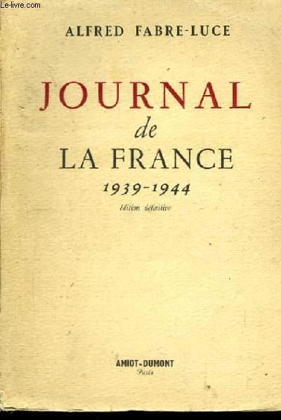 Journal de la France. 1939 - 1944