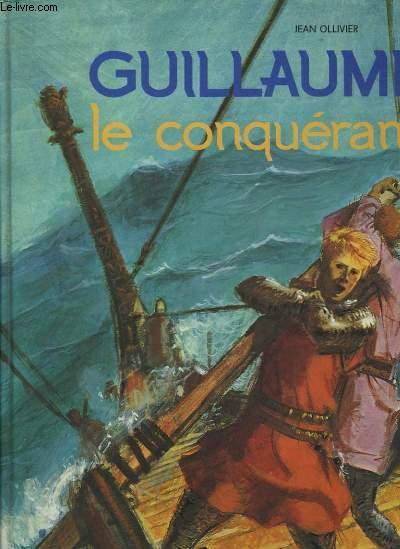 Guillaume Le Conquérant.