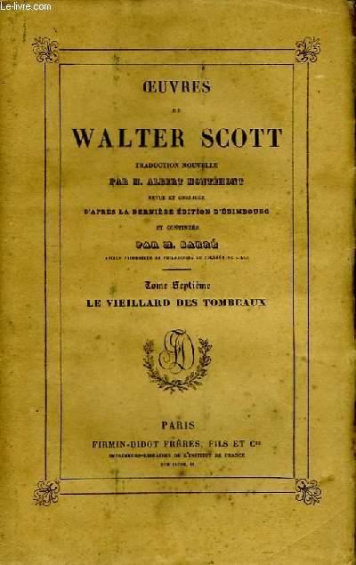 Oeuvres de W. Scott. TOME 7 : Le vieillard des tombeaux.