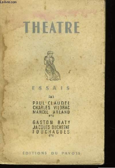 Théâtre. Témoignages, Essais, Etudes.
