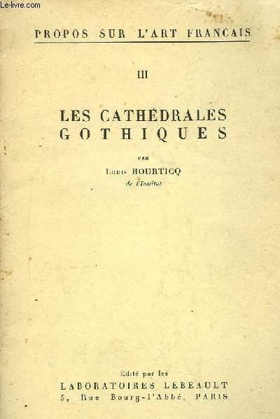 Propos sur l'Art Français. TOME III : Les cathédrales Gothiques.