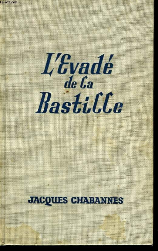 L'évadé de La Bastille.