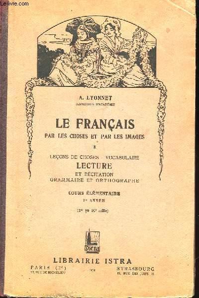 Le Français par les choses et par les images. Cours élémentaire 1ère année.