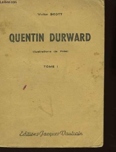 Quentin Durward. TOME I
