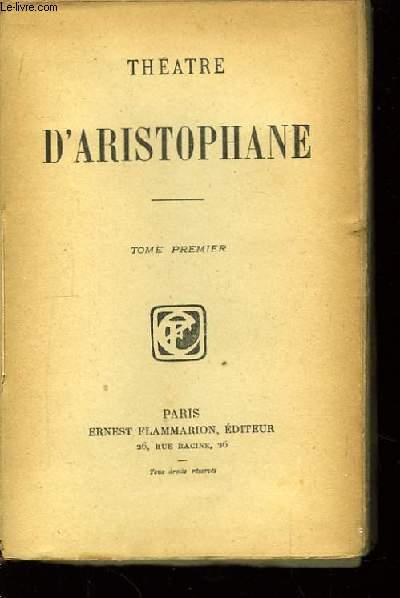 Théâtre d'Aristophane. TOME Ier