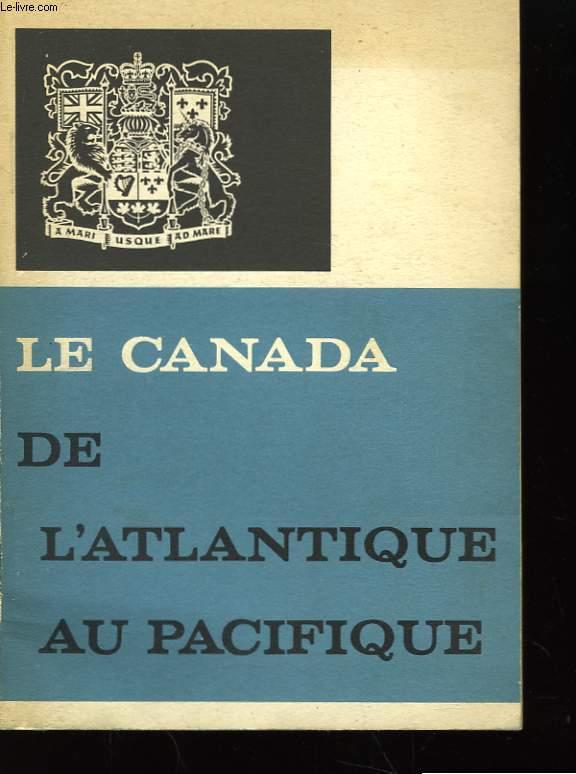 Le Canada de l'Atlantique au Pacifique.