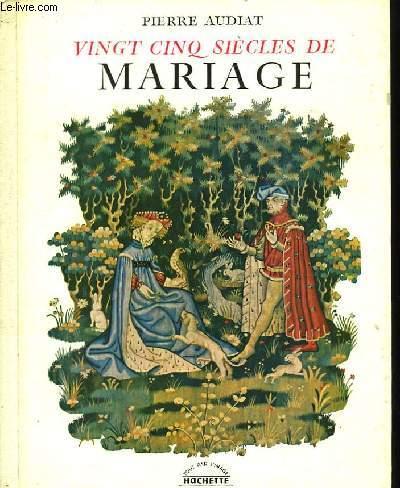 Vingt-cinq siècles de mariage