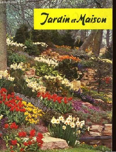 Jardin et Maison.