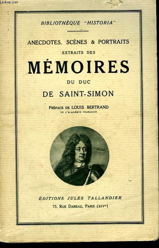Anecdotes, Scènes & Portraits extraits des Mémoires du Duc de Sain-Simon. TOME 3 : 1715 - 1723