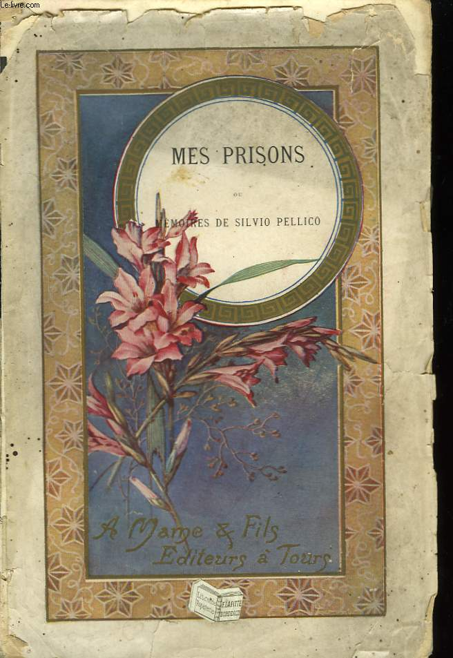 Mes Prisons ou Mémoires de Silvio Pellico