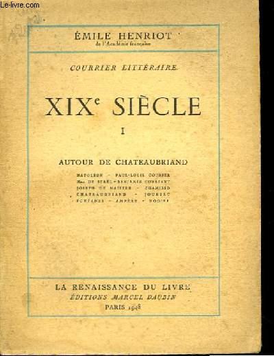 Courrier Littéraire. XIXème siècle, TOME I : Autour de Chateaubriand.