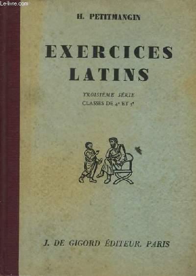 Exercices latins. 3ème série. Classe de 4è et 5ème.