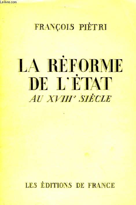 La Réforme de l'Etat au XVIIIème siècle.