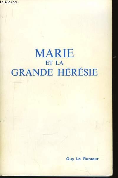 Marie et la grande Hérésie.