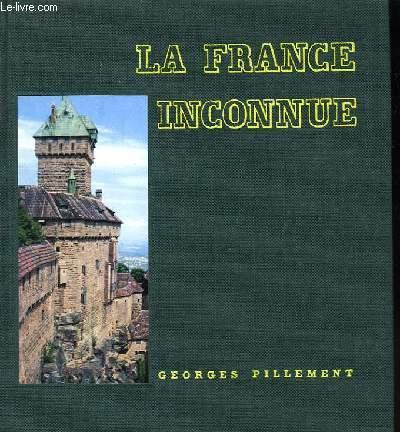 La France ... inconnue. Nord-Normandie - Est.