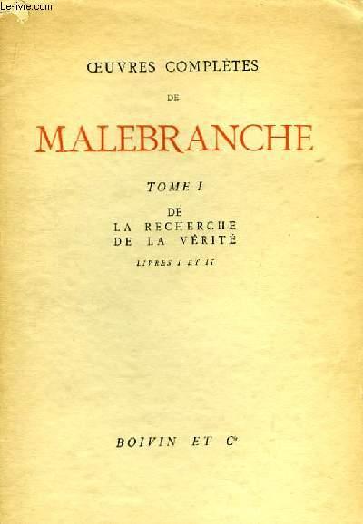 Oeuvres complètes de Malebranche. TOME I : De la recherche de la Vérité, Livre I et II.