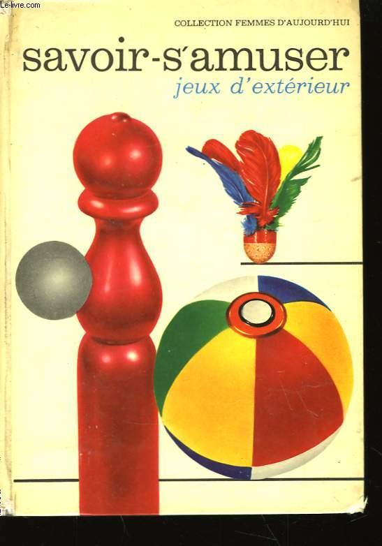 Le Savoir-S'amuser. TOME I : jeux de plein air