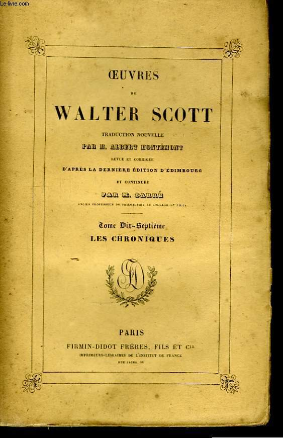 Oeuvres de Walter Scott. TOME XVII : Les Chroniques.