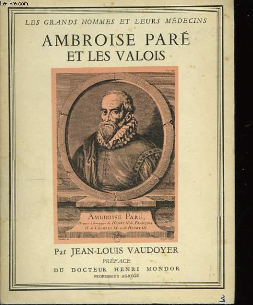 Ambroise Paré et les Valois.