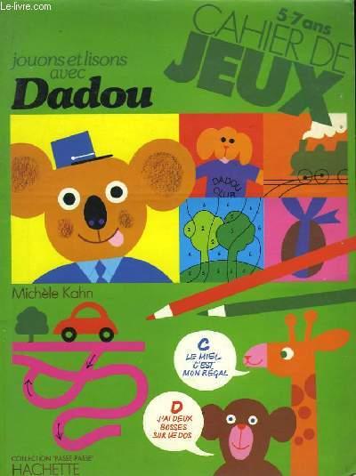 Jouons et lisons avec Dadou.