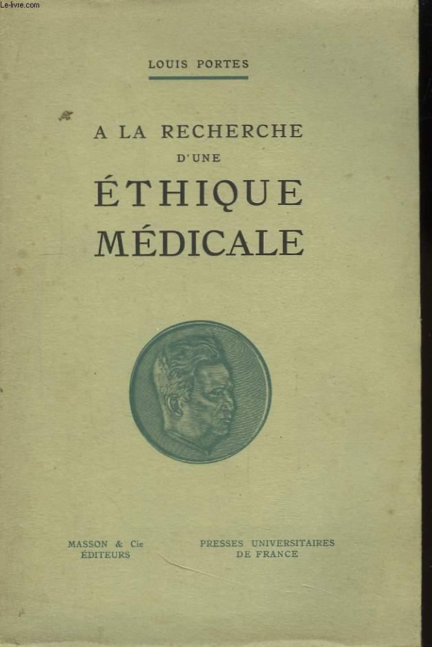 A la recherche d'une éthique médicale.