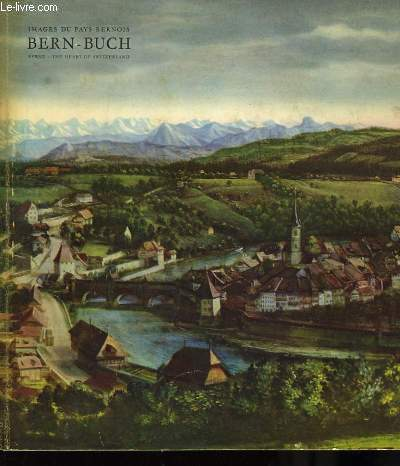 Bern - Buch. Images du pays Bernois / Berne - The heart of Switzerland.