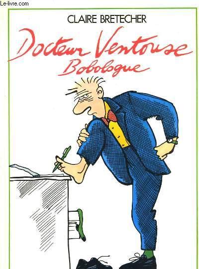 Docteur Ventouse, Bobologue sur rendez-vous.