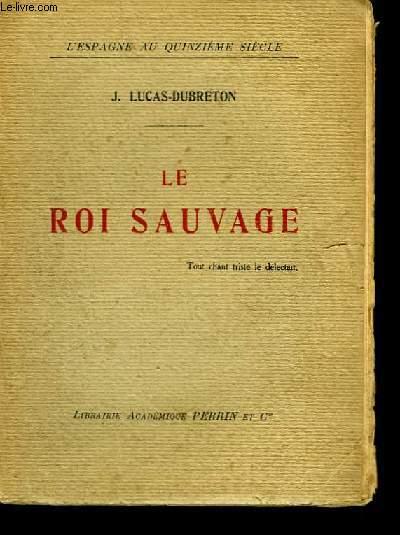 Le Roi Sauvage.