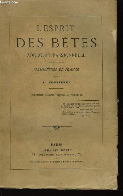 L'esprit des bêtes. Zoologie passionnelle. Mammifères de France.